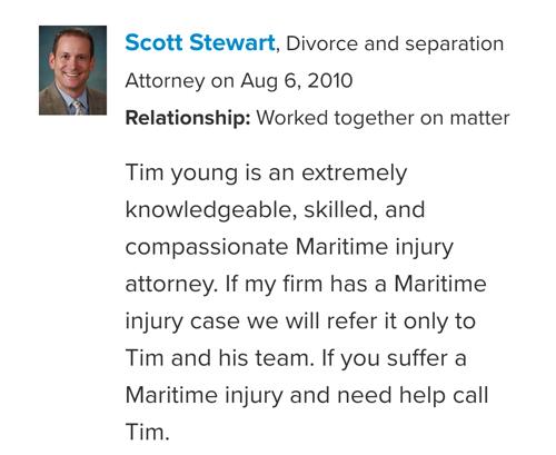 Scott Stewart peer endorsement of Maritime Attorney Tim Young